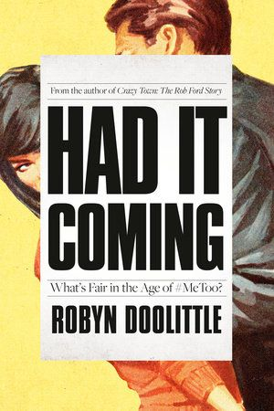 Had it Coming, Robyn Doolittle