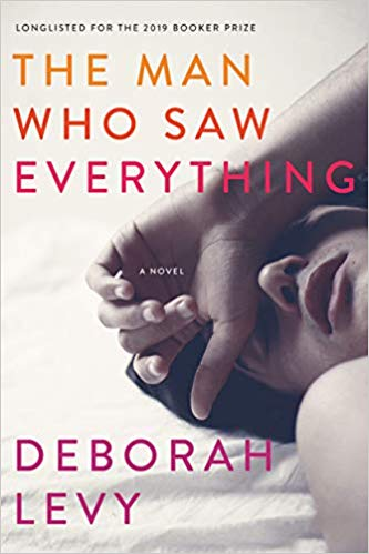 The-Man-Who-Saw-Everything-Deborah-Levy.