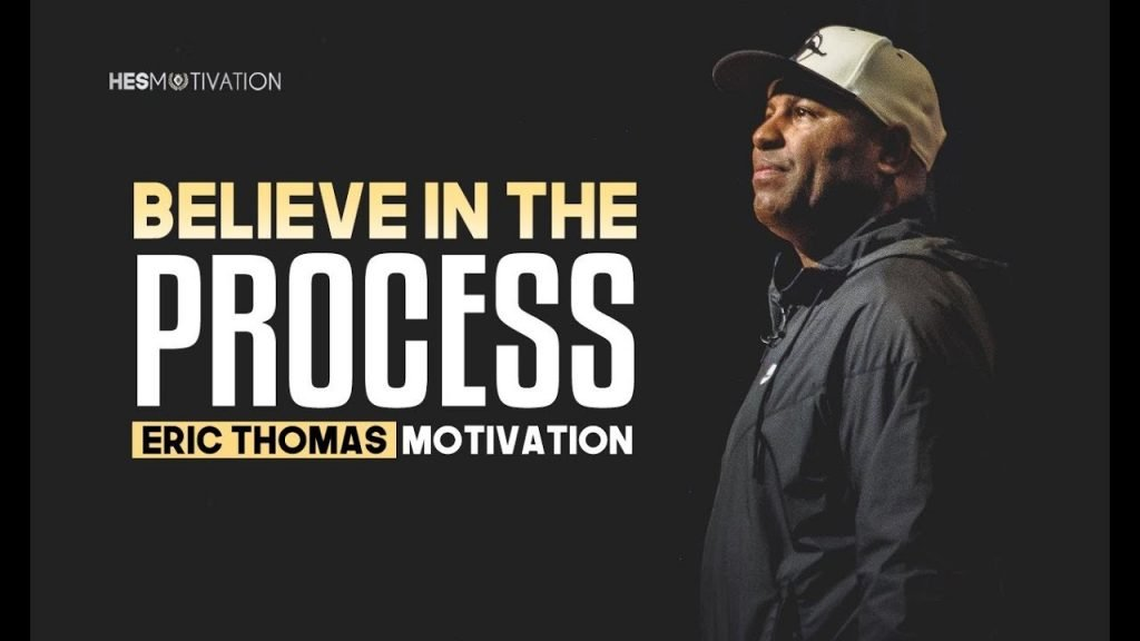 Trust the Process- Eric Thomas
