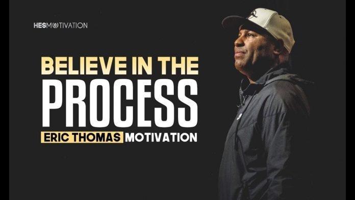 Trust the Process- Eric Thomas
